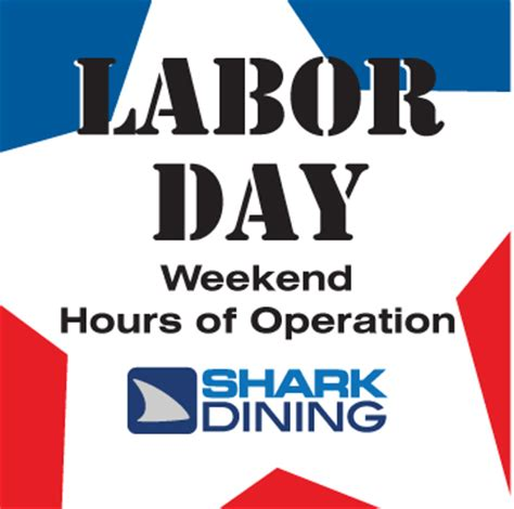 Rooms To Go Hours Of Operation by Shark Dining Labor Day Weekend Hours Of Operation Nsu