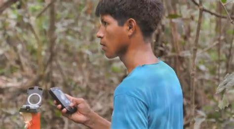 imagenes satelitales historicas las tribus amazonicas usan smartphonnes con android para