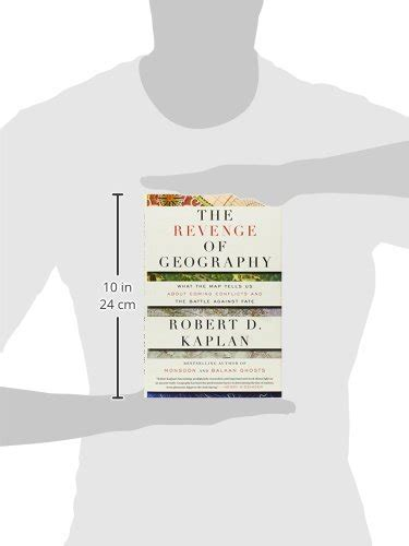 the revenge of geography 1400069831 libro the revenge of geography what the map tells us about coming conflicts and the battle