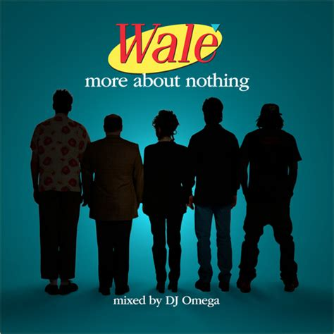 wale more about nothing hosted by dj omega mixtape