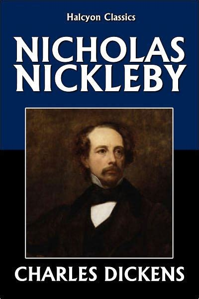 biography by charles dickens the life and adventures of nicholas nickleby 1839 by