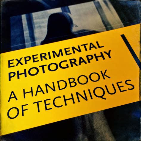 experimental photography a handbook the iphone arts experimental photography a book review