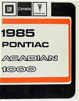 car owners manuals free downloads 1985 pontiac 1000 seat position control 1985 pontiac acadian t1000 repair shop manual original canadian