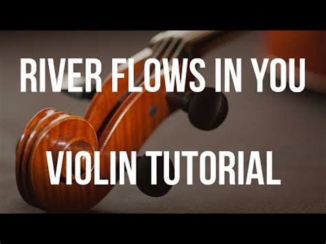 youtube tutorial river flows in you violin tutorial river flows in you youtube