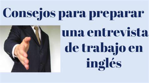 preguntas entrevista de trabajo hotel consejos para preparar una entrevista de trabajo en ingl 233 s