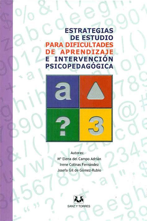 dificultades de paprendisaje e intervencion psicopedagogica pdf estrategias de estudio para dificultades de aprendizaje e intervenci 243 n