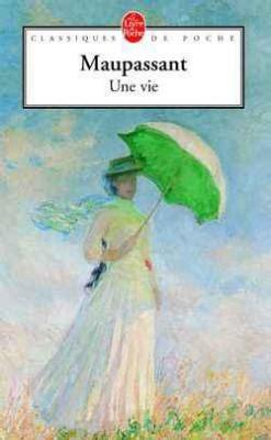 une vie une vie de maupassant r 233 sum 233 d 233 taill 233 par chapitre r 233 sum 233 s d oeuvres et listes de lecture