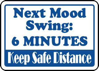 quick mood swings funny signs for sale