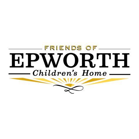 friends of epworth epworth children s home