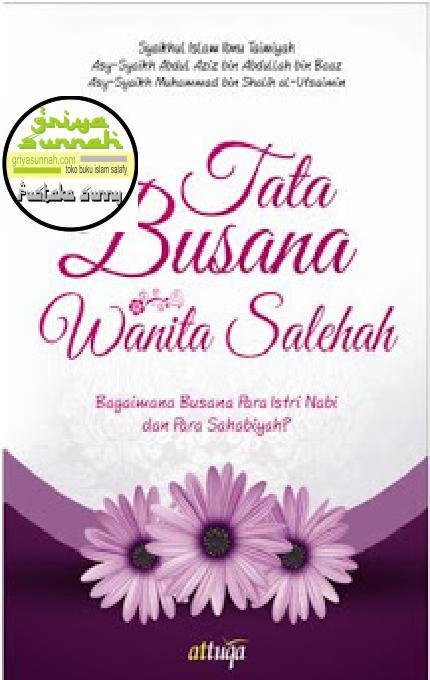 Tata Busana Para Salaf tata busana wanita salihah penerbit attuqa griya sunnah