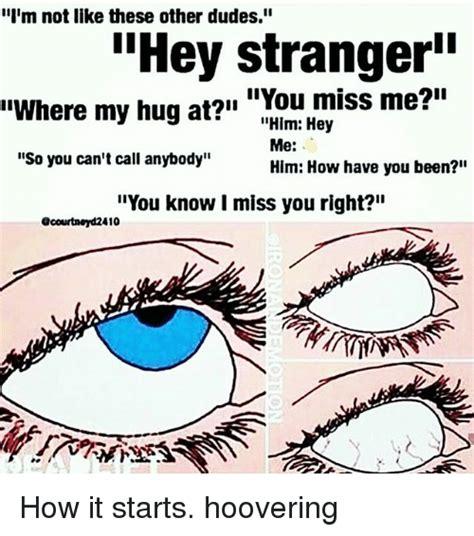 memes  hey stranger hey stranger memes