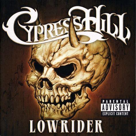 cypress hill mp3 lowrider cypress hill mp3 buy full tracklist
