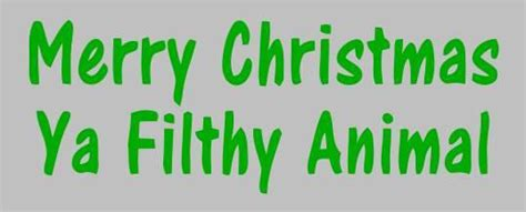 Merry Christmas Ya Filthy Animal Meme - merry christmas ya filthy animal die cut vinyl sticker