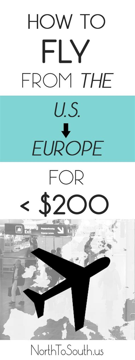 traveling on the cheap from the u s to europe is quite simple really it involves just three