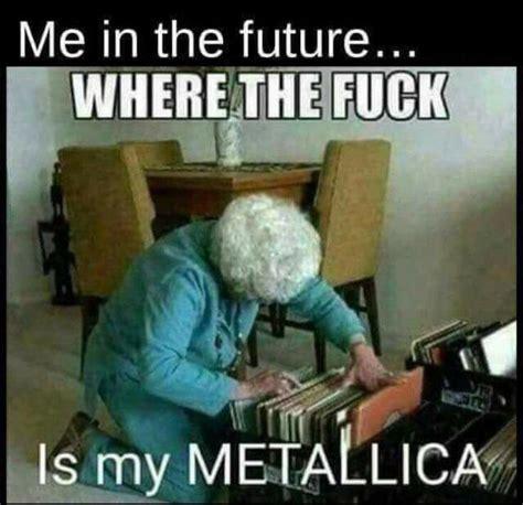 metallica memes the 25 best metallica meme ideas on metallica