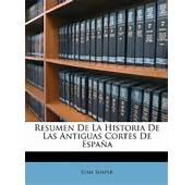 Resumen De La Historia Las Antiguas Cortes Espa&241a Spanish