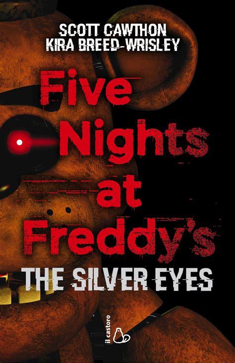 libro the eyes of the libro five nights at freddy s the silver eyes di scott cawthon kira breed wrisley