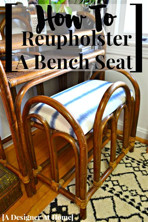 how to reupholster a vanity bench rattan vanity bench cushion reupholstery a designer at home