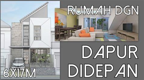 desain rumah  dapur didepan lahan xm youtube