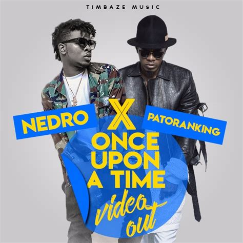 download mp3 once download mp3 nedro once upon a time ft patoranking