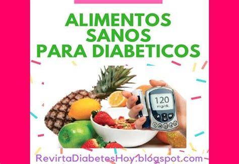 combatir la diabetes  alimentos recomendados  diabeticos tipo  salud diabetes