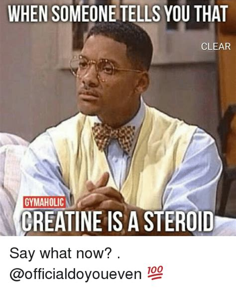 creatine gassy 25 best memes about say what now say what now memes