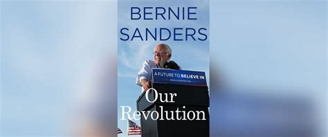 our revolution a future to believe in books book excerpt bernie sanders our revolution breaking
