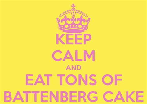eats ton keep calm and eat tons of battenberg cake poster sofie battenberg kitts keep calm