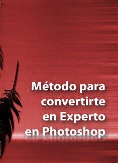 libro claves para convertirte en m 233 todo para convertirte en experto de photoshop bernard lopez