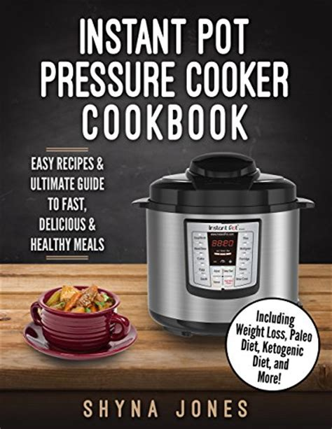cooker recipes an easy and healthy cookbook to make your easier instant pot cookbook volume 1 books instant pot cookbook instant pot pressure cooker cookbook