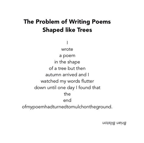 the problem of writing poems shaped like trees brian