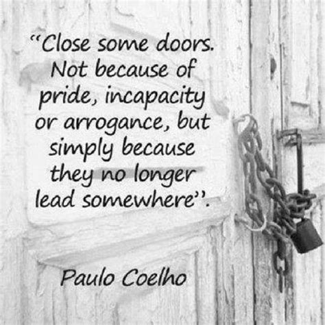 Closed Door Quotes by Quot Some Doors Not Because Of Pride Incapacity Or