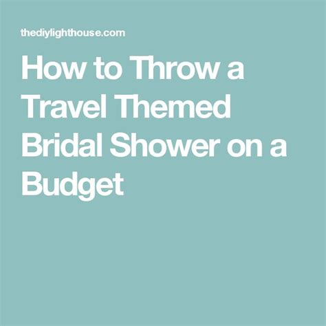 Where To Throw A Bridal Shower by 25 Best Ideas About Travel Bridal Showers On