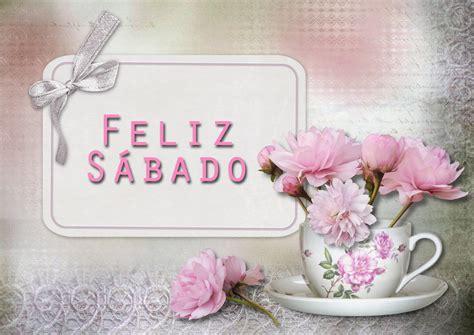 imágenes de feliz sábado con rosas banco de im 193 genes feliz s 225 bado postal con rosas y mensaje