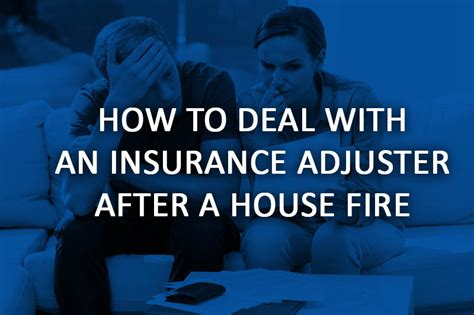 how to find insurance claims on a house how to deal with an insurance adjuster after a house fire