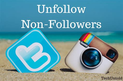 crowdfire tutorial instagram how to unfollow non followers on twitter and instagram