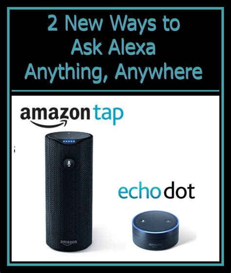 amazon echo plus the simple way to start your smart home echo dot and amazon tap 2 new ways to ask alexa anything