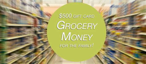 Grocery Gift Card - enter for a chance to win a 500 grocery gift card for your family