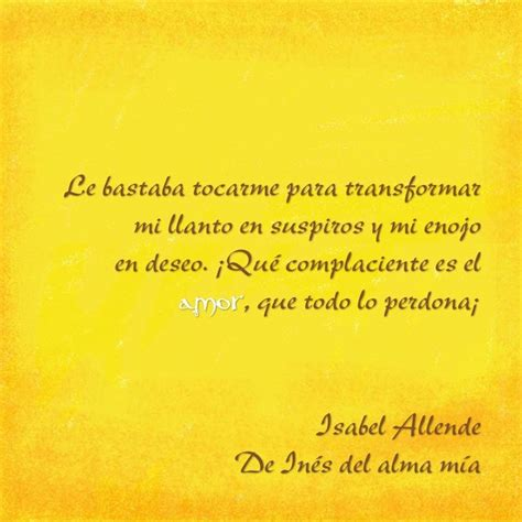 ines del alma mia in 233 s del alma m 237 a isabel allende isabel allende poetry quotes wise words and