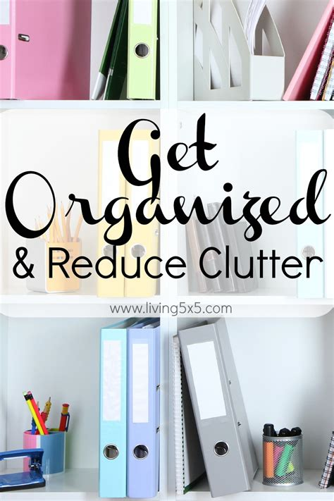 how to reduce clutter get organized and reduce clutter