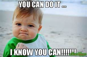 What Can You Do Meme - you can do it i know you can meme success kid