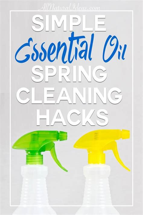spring cleaning hacks simple essential oil spring cleaning hacks all natural ideas