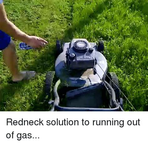 Ran Out Of Gas Meme - redneck solution to running out of gas meme on sizzle