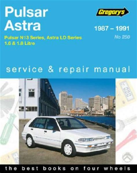 what is the best auto repair manual 1991 nissan sentra electronic valve timing nissan pulsar vector n13 holden astra ld 1987 1991 workshop car manuals repair books