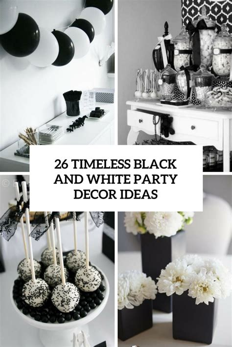 timeless black  white party decor ideas cover
