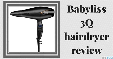 Babyliss 3q Hair Dryer Review babyliss 3q hairdryer review the fuss