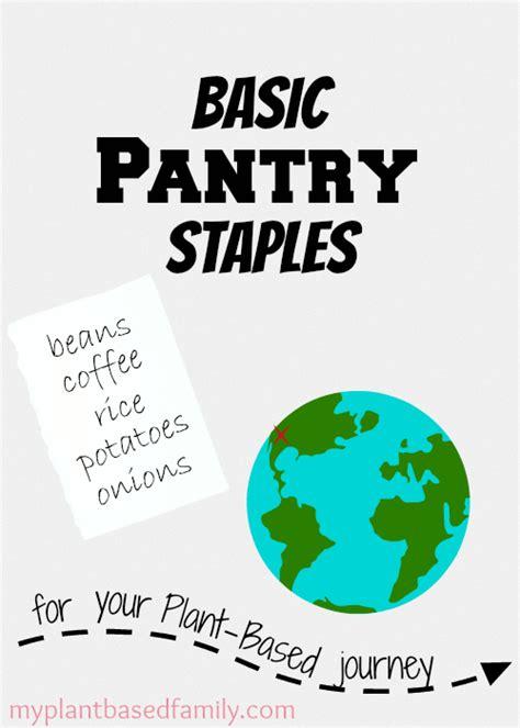 Basic Pantry basic pantry staples for a plant based diet plant