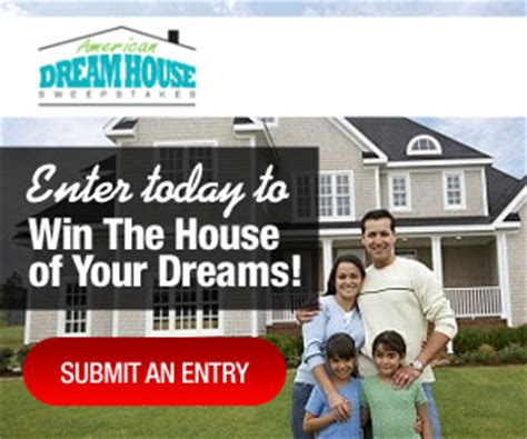 American Dream Sweepstakes - win a house vsweepstakes autos post