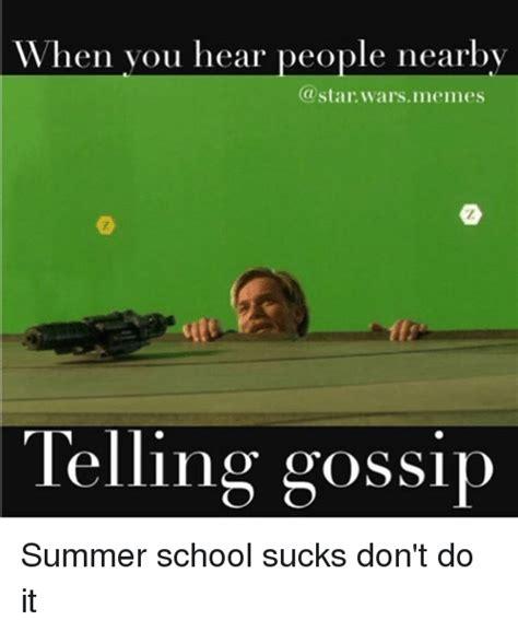 School Sucks Memes - when you hear people nearby warsmemes 2 telling gossip