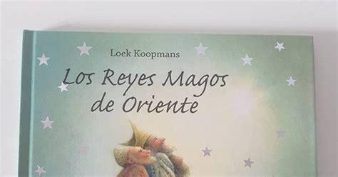 libro las damas de oriente creciendo con libros y juegos libros relacionados con la navidad 3 los reyes magos de oriente